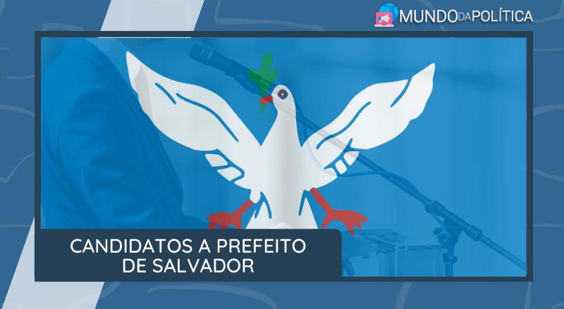 candidatos a prefeito de Salvador