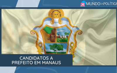 Conheça os Candidatos a Prefeito em Manaus!