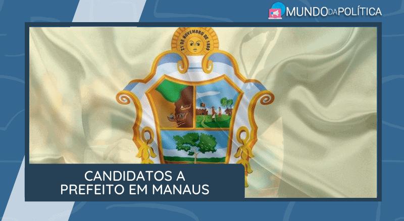 candidatos a prefeito em manaus