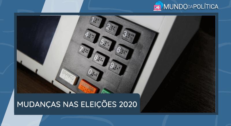mudanças nas eleições 2020