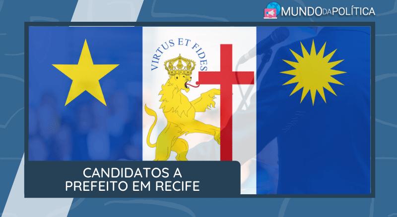 candidatos a prefeito em recife